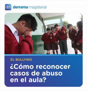 Bullying: ¿Cómo detectar casos de abuso escolar?
