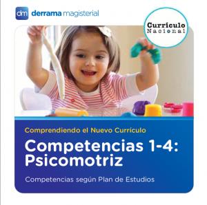 Competencias 1-4: Psicomotriz-Descubrimiento del mundo-Personal Social-Desarrollo Personal