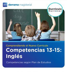 Competencias 13-15: Inglés (Competencias según el Plan de Estudios)