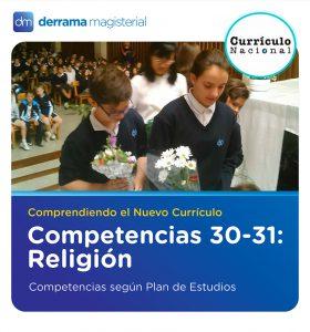 Competencias 30-31 (*): Educación Religiosa (Comprendiendo el Currículo)