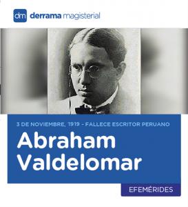 3 de noviembre de 1919: Fallece nuestro escritor Abraham Valdelomar