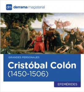 Grandes Personajes de la Humanidad: Cristóbal Colón (1450-1506)