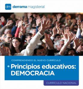 Comprendiendo el Currículo: Principios educativos-Democracia