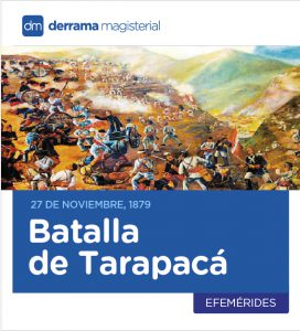Batalla de Tarapacá: 27 de noviembre de 1879