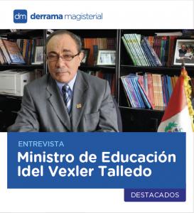 Entrevista a Ministro de Educación Idel Vexler
