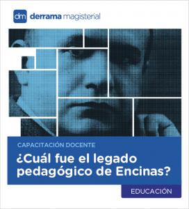 Encinas: Un legado pedagógico que merece ser conservado para el futuro