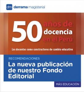 50 años de docencia en el Perú: La nueva publicación de Derrama Magisterial