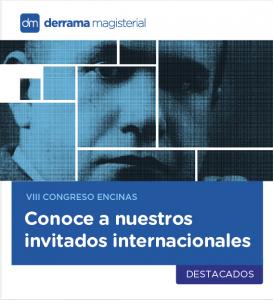 Congreso Encinas 2018: Conoce a nuestros invitados internacionales