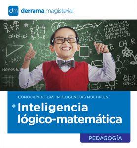 Inteligencias Múltiples: La Inteligencia Lógica-Matemática