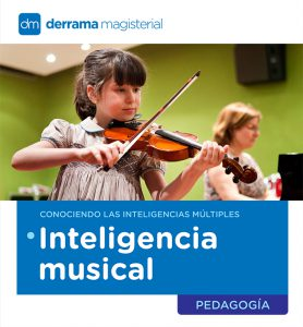 Inteligencias Múltiples: La Inteligencia Musical