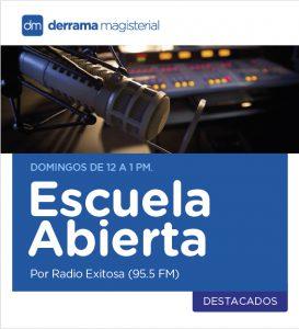 Escucha nuestro programa radial Escuela Abierta: Todos los domingos de 12 a 1pm.