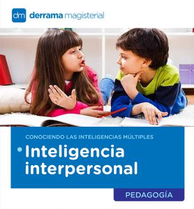 Inteligencias Múltiples: La Inteligencia Interpersonal