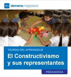 Teorías del Aprendizaje: El Constructivismo