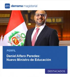 Conoce el perfil del nuevo Ministro de Educación: Daniel Alfaro Paredes