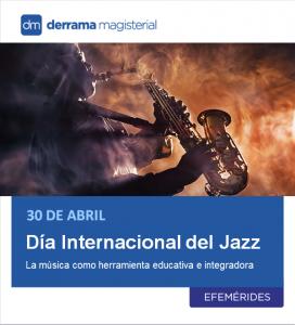 Día Internacional del Jazz: La música como herramienta educativa e integradora