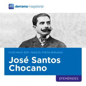 14 de mayo de 1875: Nace el poeta peruano José Santos Chocano