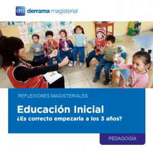 ¿A qué edad debe comenzar la Educación Inicial?