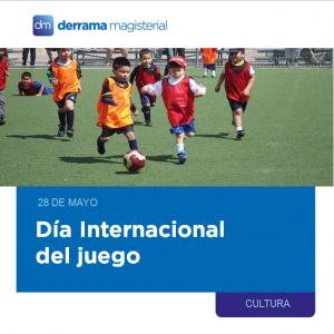 28 de mayo: Día Internacional del Juego