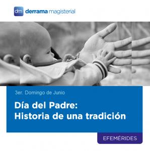 Día del Padre: ¿Conoces el origen de la celebración?