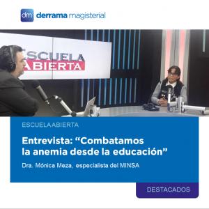 Escuela Abierta: Entrevista a la doctora Mónica Meza, especialista en anemia
