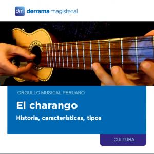 El charango: Orgullo musical peruano