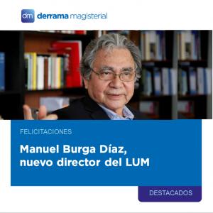 Felicitaciones: Manuel Burga Díaz, nuevo director del Museo LUM
