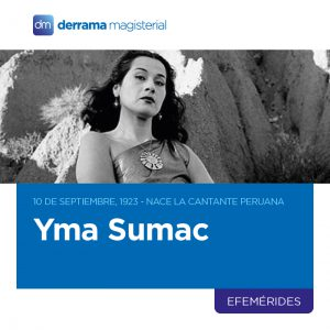10 de septiembre: Nace cantante peruana Yma Súmac