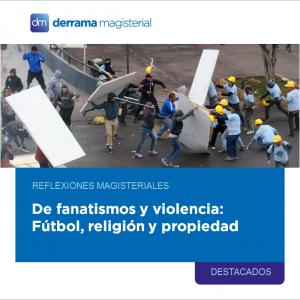 Reflexiones Magisteriales: De fanatismos y violencia