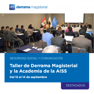 Del 12 al 14 de septiembre: Taller de la Derrama Magisterial y la AISS