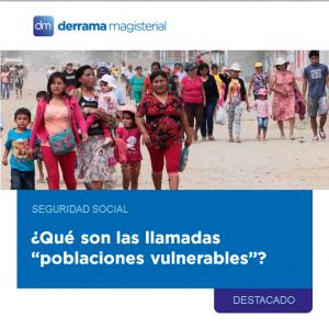"""Seguridad Social: ¿Qué son las """"poblaciones vulnerables""""?"""
