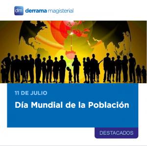 Día Mundial de la Población: 11 de julio