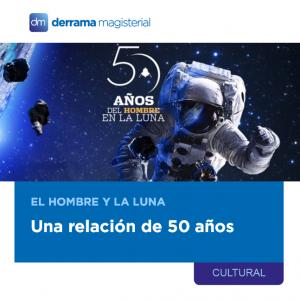 El hombre y la luna: Una relación de 50 años