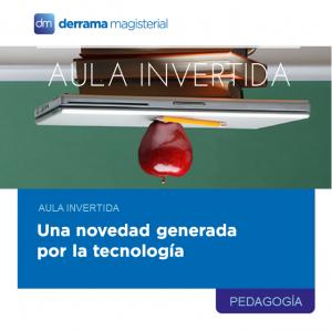 Aula invertida: Una novedad generada por la tecnología