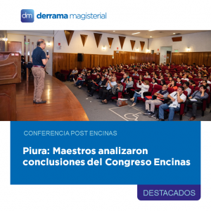 Conferencia Post Encinas en Piura: Maestros analizan conclusiones