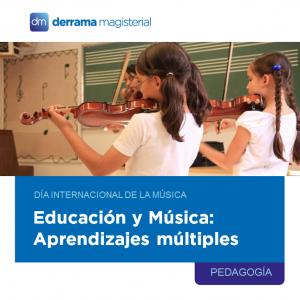 Música y educación: Aprendizajes múltiples