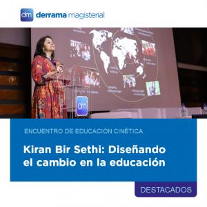 Kiran Bir Sethi: Diseñando el cambio en la educación