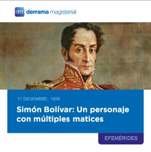 Simón Bolívar: Un personaje con múltiples matices