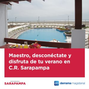 Maestro, disfruta del verano en nuestro C. R. Sarapampa