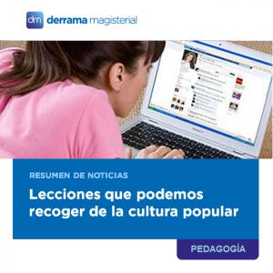 Resumen de noticias: Enseñanzas de la cultura popular